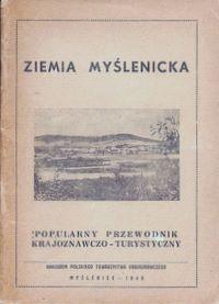 Ziemia myślenicka : popularny przewodnik krajoznawczo-turystyczny